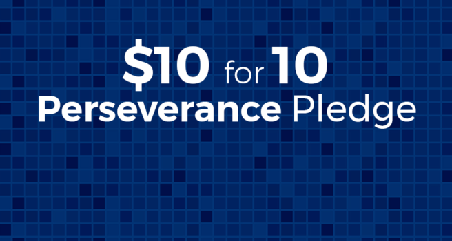 $10 for 10 Perseverance Pledge