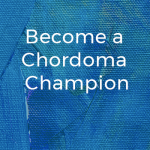 Become a Chordoma Champion